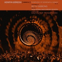 Beth Gibbons And The Polish National Radio Symphony Orchestra - Henryk Górecki: Symphony No. 3 (Symphony Of Sorrowful Songs)