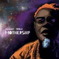 Image of Dwight Trible - Mothership