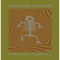 Image of Exquisite Corpse - Between Rhythms I