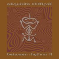 Image of Exquisite Corpse - Between Rhythms II