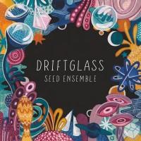 Image of SEED Ensemble - Driftglass