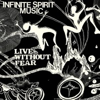 Image of Infinite Spirit Music - Live Without Fear