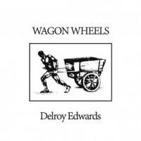 Delroy Edwards - Wagon Wheels