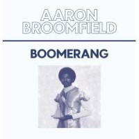Image of Aaron Broomfield - Boomerang
