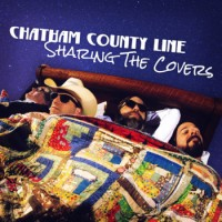 Image of Chatham County Line - Sharing The Covers