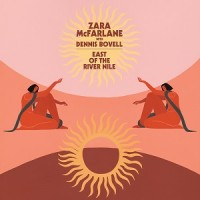Image of Zara Mcfarlane With Dennis Bovell - East Of The River Nile