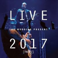 Image of The Wedding Present - Live 2017 (Part 2)