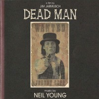 Neil Young - Dead Man: A Film By Jim Jarmusch (Music From  Motion Picture)