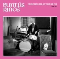 Image of Various Artists - Buntús Rince (Explorations In Irish Jazz, Fusion & Folk 1969-81)