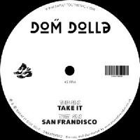 Dom Dolla - Take It / San Frandisco