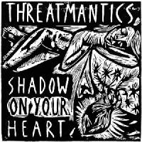 Image of Threatmantics - Shadow On Your Heart