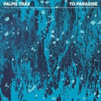 Image of Palms Trax - To Paradise