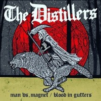 Image of The Distillers - Man Vs. Magnet / Blood In Gutters