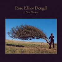 Image of Rose Elinor Dougall - A New Illusion