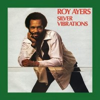 Image of Roy Ayers - Silver Vibrations