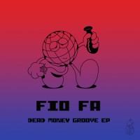 Image of Fio Fa - Dead Money Groove EP