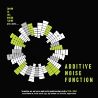 Image of Various Artists - Additive Noise Function: Formative Uk, European And American Electronica 1978-1984