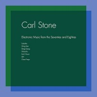 Carl Stone - Electronic Music From The Seventies - Repress