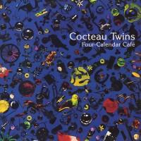 Cocteau Twins - Four Calendar Café