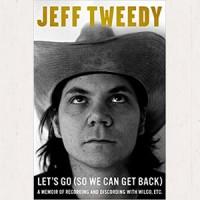 Image of Jeff Tweedy - Let's Go (So We Can Get Back)