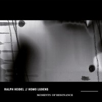 Ralph Heidl // Homo Ludens - Moments Of Resonance