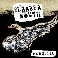 Blabbermouth - Hörspiel