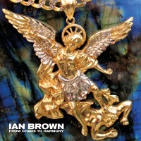 Image of Ian Brown - From Chaos To Harmony / Black Roses