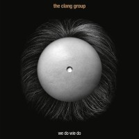 Image of The Clang Group - We Do Wie Du