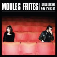Image of Moules Frites - I Should Care B/w I'm Glad