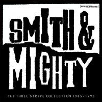 Image of Smith & Mighty - The Three Stripe Collection 1985-1990