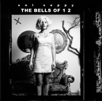 Image of Sol Seppy - The Bells Of 1 2 (RSD19 EDITION)