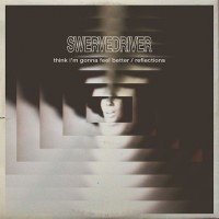 Image of Swervedriver - Reflections / Think I'm Gonna Feel Better