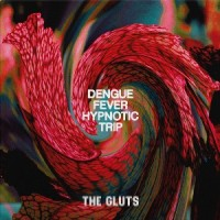 Image of The Gluts - Dengue Fever Hypnotic Trip