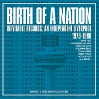 Image of Various Artists - Birth Of A Nation - Inevitable Records: An Independent Liverpool 1979-1986