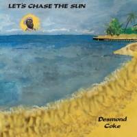 Desmond Coke - Let's Chase The Sun