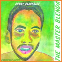 Bobby Blackbird - The Master Blenda