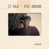 Image of JJ Cale - Stay Around