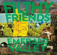 Image of Filthy Friends - Emerald Valley