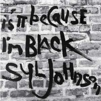 Image of Syl Johnson - Is It Because I'm Black