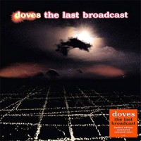 Image of Doves - The Last Broadcast - 2019 Reissue