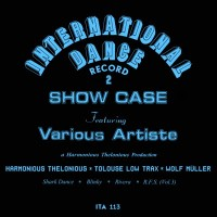 Harmonious Thelonious - International Dance Record 2 Featuring. Tolouse Low Trax & Wolf Mueller Remixes