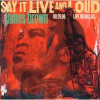 Image of James Brown - Say It Live And Loud (Expanded Edition)