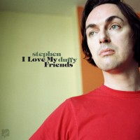 Image of Stephen Duffy - I Love My Friends