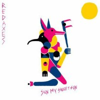 Red Axes - Sun My Sweet Sun - 2019 Reissue