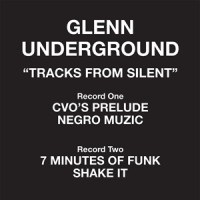 Image of Glenn Underground - Tracks From Silent