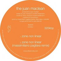 The Juan Maclean - What Do You Feel Free About? / Zone Non Linear