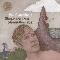 Image of Bill Callahan - Shepherd In A Sheepskin Vest