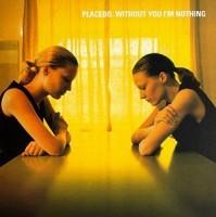 Image of Placebo - Without You I'm Nothing