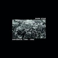 Image of Dark Star - Cryonics: 1989 - 1992