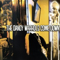 Image of The Dandy Warhols - The Dandy Warhols Come Down